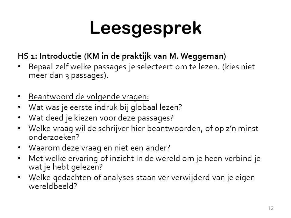 Leesgesprek HS 1: Introductie (KM in de praktijk van M. Weggeman) Bepaal zelf welke passages je selecteert om te lezen. (kies niet meer dan 3 passages