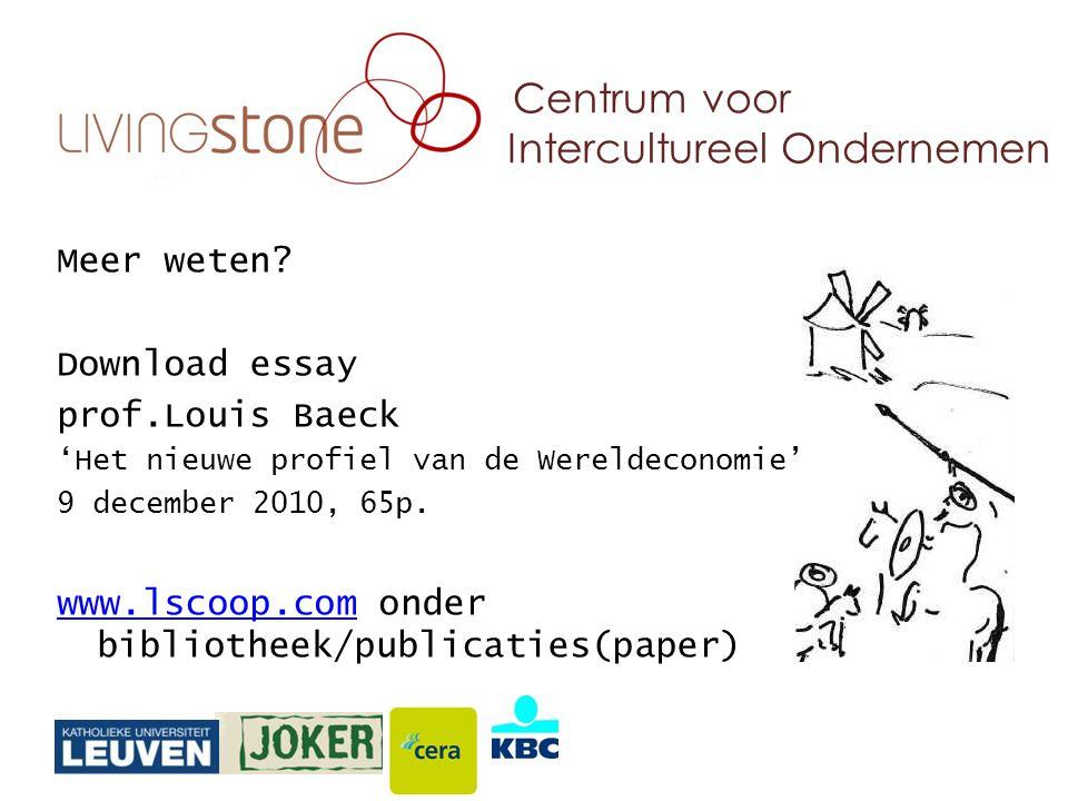 Centrum voor Intercultureel Ondernemen Meer weten? Download essay prof.Louis Baeck 'Het nieuwe profiel van de Wereldeconomie' 9 december 2010, 65p. ww