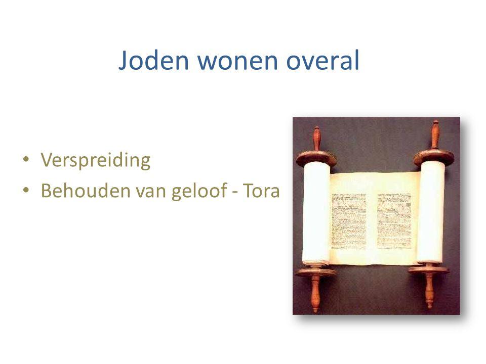 Joden wonen overal Verspreiding Behouden van geloof - Tora