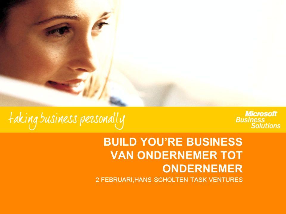 BUILD YOU'RE BUSINESS VAN ONDERNEMER TOT ONDERNEMER 2 FEBRUARI,HANS SCHOLTEN TASK VENTURES