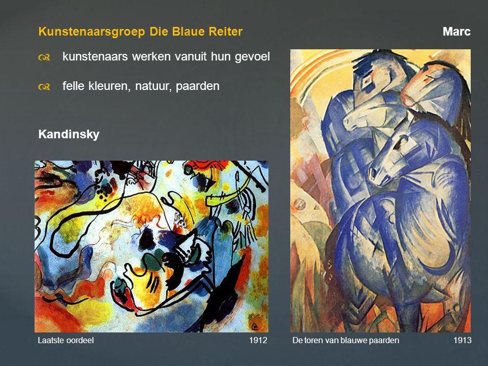 Kunstenaarsgroep Die Blaue Reiter Marc  kunstenaars werken vanuit hun gevoel  felle kleuren, natuur, paarden Kandinsky Laatste oordeel 1912 De tor
