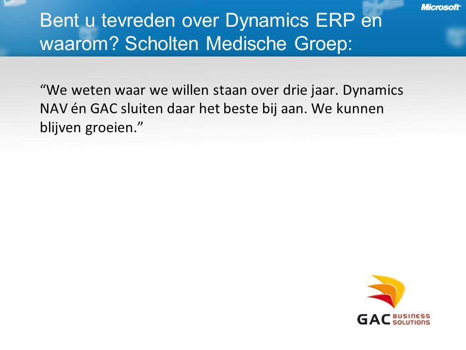 We weten waar we willen staan over drie jaar.Dynamics NAV én GAC sluiten daar het beste bij aan.