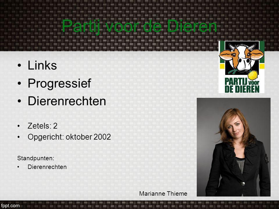 Partij voor de Dieren Links Progressief Dierenrechten Zetels: 2 Opgericht: oktober 2002 Standpunten: Dierenrechten Marianne Thieme