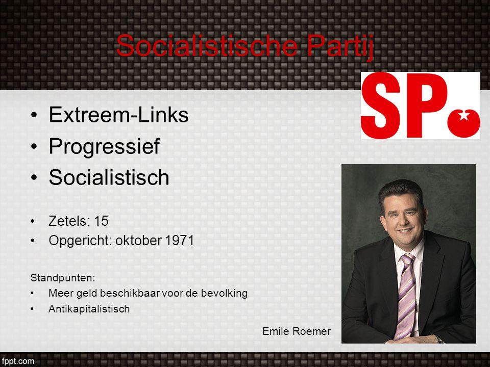 Socialistische Partij Extreem-Links Progressief Socialistisch Zetels: 15 Opgericht: oktober 1971 Standpunten: Meer geld beschikbaar voor de bevolking