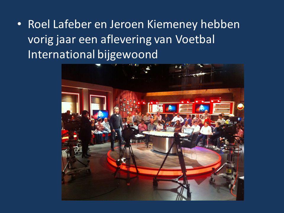 Roel Lafeber en Jeroen Kiemeney hebben vorig jaar een aflevering van Voetbal International bijgewoond