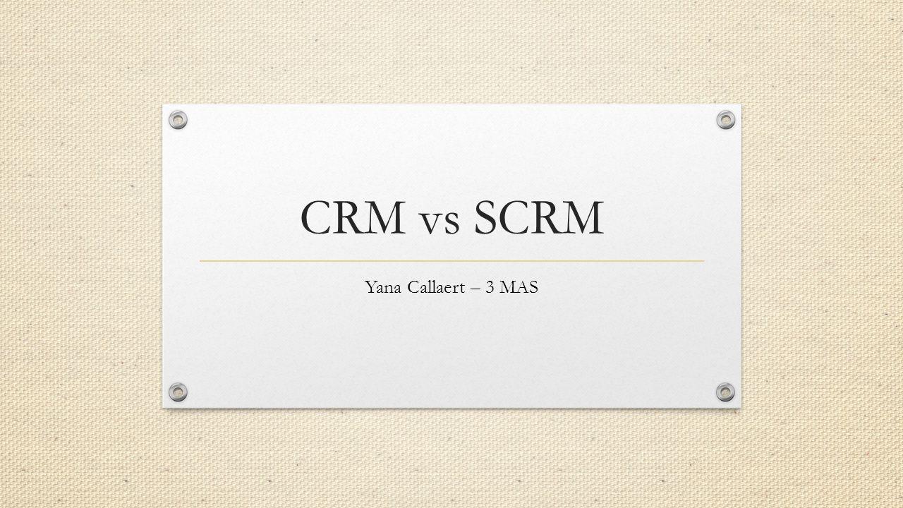 CRM vs SCRM Yana Callaert – 3 MAS