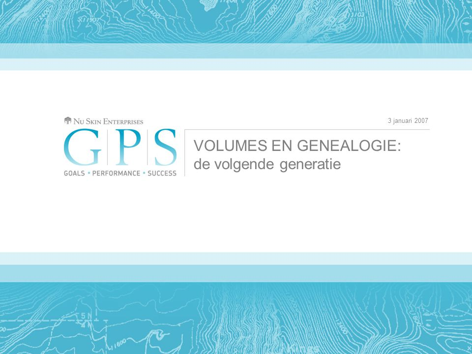 3 januari 2007 VOLUMES EN GENEALOGIE: de volgende generatie