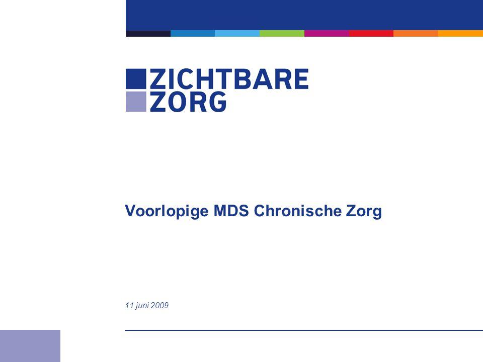 Voorlopige MDS Chronische Zorg 11 juni 2009