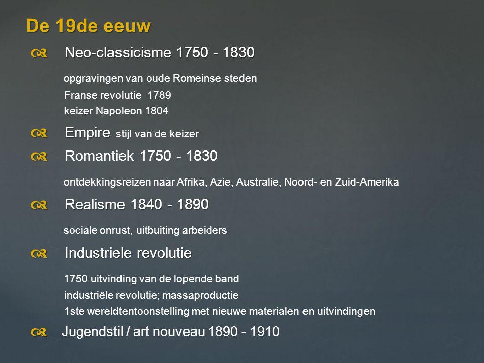  Neo-classicisme 1750 - 1830 opgravingen van oude Romeinse steden Franse revolutie 1789 keizer Napoleon 1804  Empire  Empire stijl van de keizer