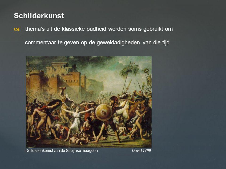 Schilderkunst  thema's uit de klassieke oudheid werden soms gebruikt om commentaar te geven op de geweldadigheden van die tijd De tussenkomst van de