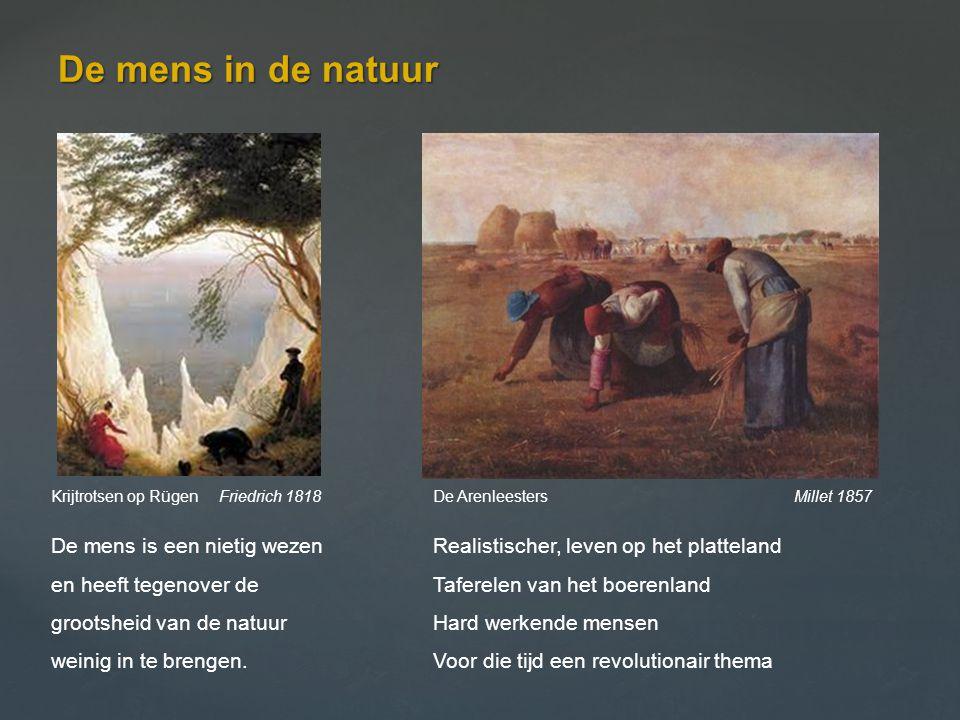 De mens in de natuur Krijtrotsen op Rügen Friedrich 1818 De mens is een nietig wezen en heeft tegenover de grootsheid van de natuur weinig in te breng