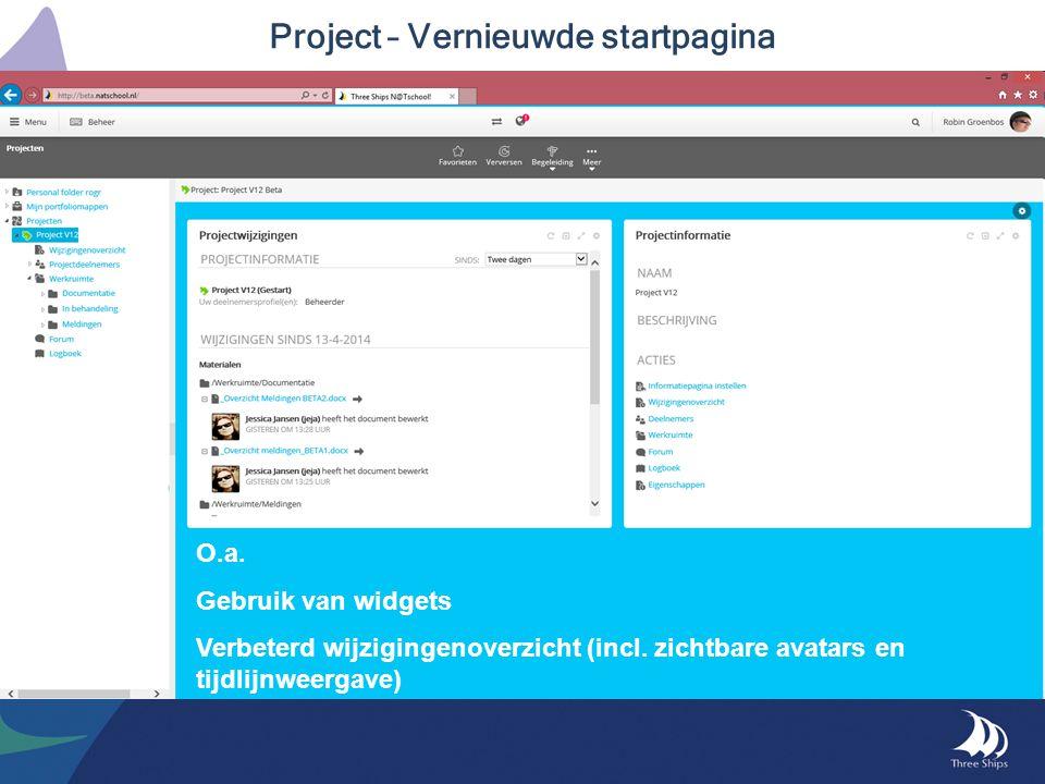 Project – Vernieuwde startpagina O.a. Gebruik van widgets Verbeterd wijzigingenoverzicht (incl. zichtbare avatars en tijdlijnweergave)