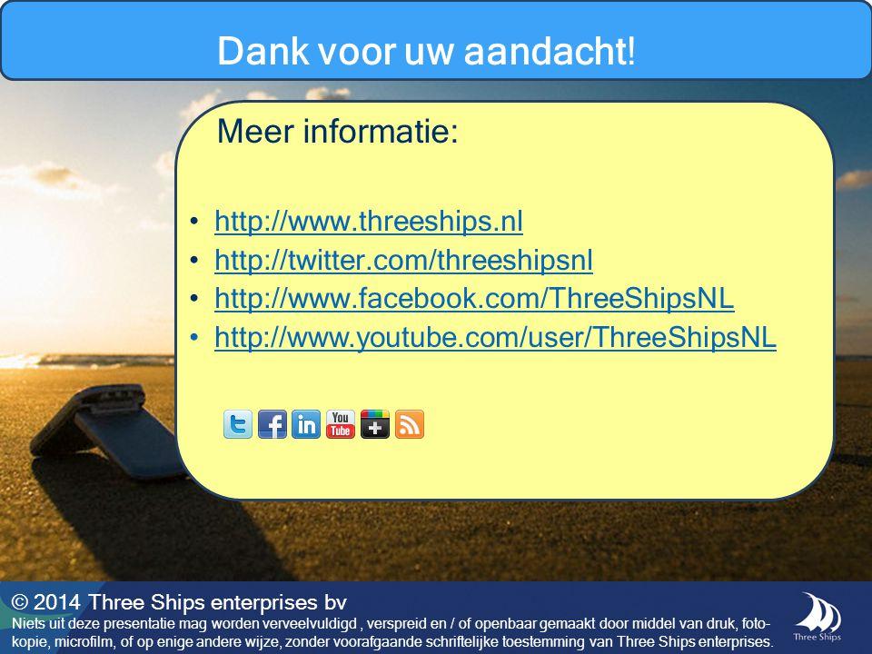 http://www.threeships.nl http://twitter.com/threeshipsnl http://www.facebook.com/ThreeShipsNL http://www.youtube.com/user/ThreeShipsNL © 2014 Three Sh