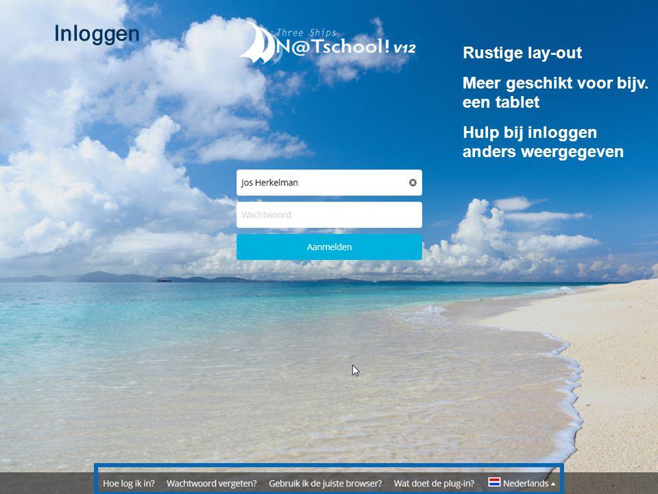 Rustige lay-out Meer geschikt voor bijv. een tablet Hulp bij inloggen anders weergegeven
