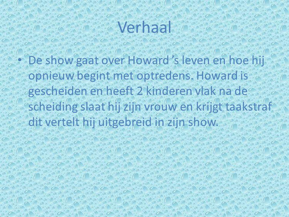 Verhaal De show gaat over Howard 's leven en hoe hij opnieuw begint met optredens.
