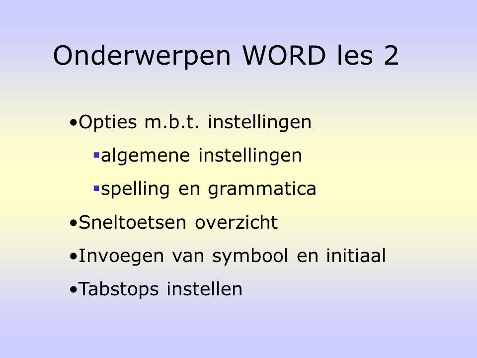 Invoegen Figuur Word-Art Lettertypen wijzigen Spelling en grammatica controleren Kader om pagina plaatsen Onderwerpen WORD les 3