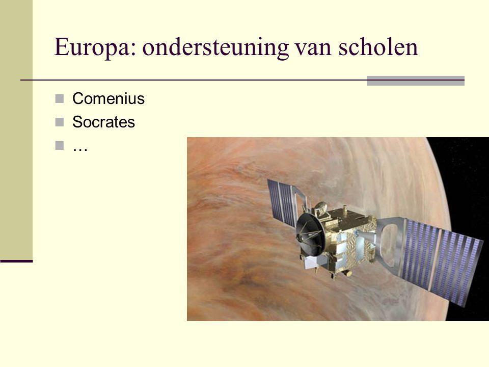 Europa: ondersteuning van scholen Comenius Socrates …