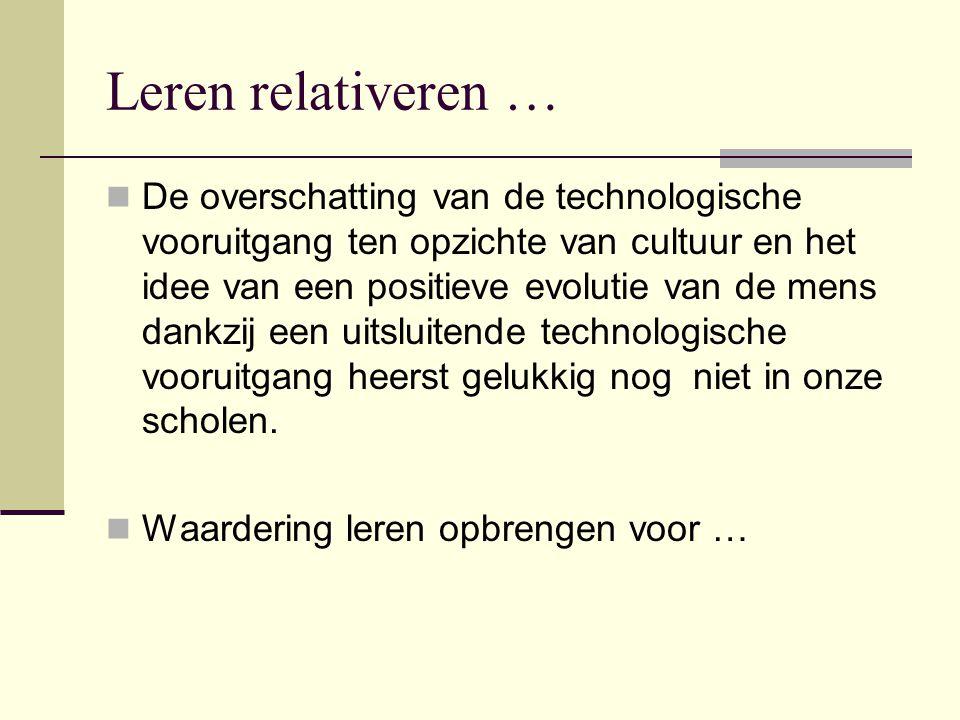 Leren relativeren … De overschatting van de technologische vooruitgang ten opzichte van cultuur en het idee van een positieve evolutie van de mens dan
