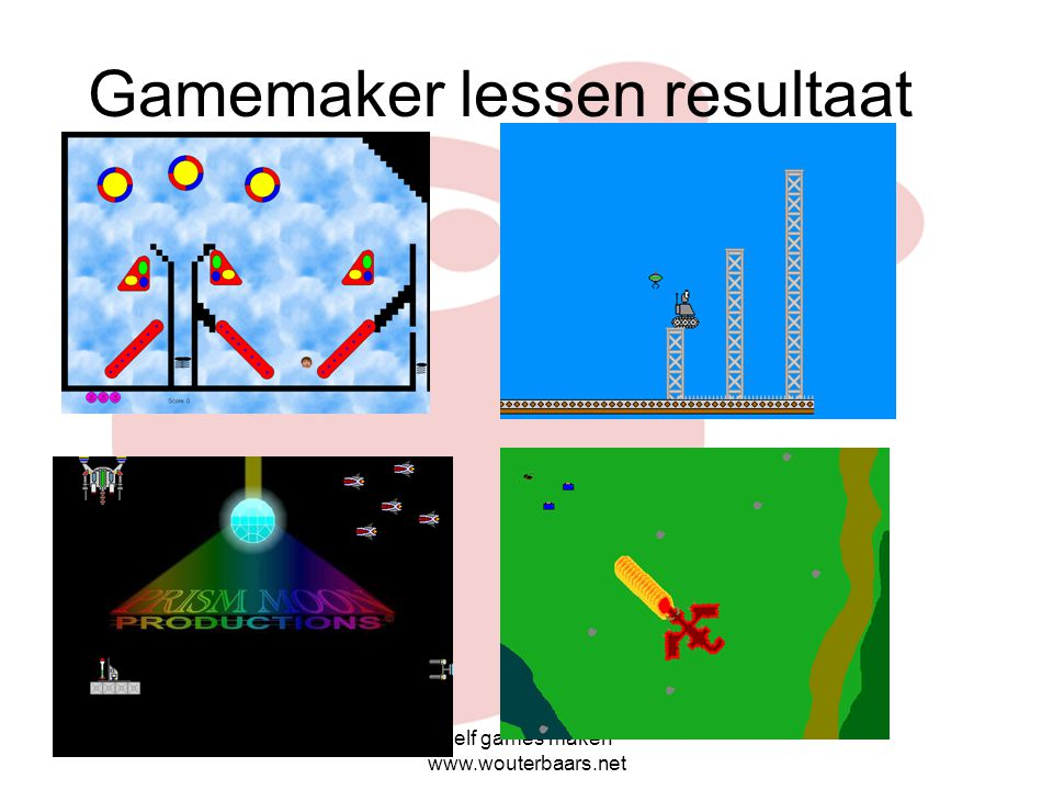 Zelf games maken www.wouterbaars.net Resultaten Gamemaker...