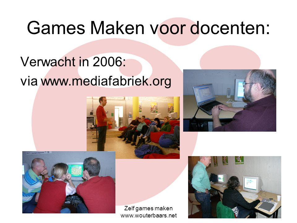 Zelf games maken www.wouterbaars.net Educatieve Game Wedstrijd http://www.make-a-game.nl/ Intermezzo: