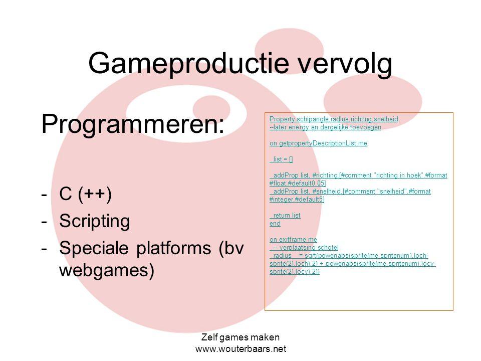 Zelf games maken www.wouterbaars.net Game productie wat hoort daarbij? Graphics: –3D modelling –Textures –2d Artwork –Animaties –Fonts, enz. Software: