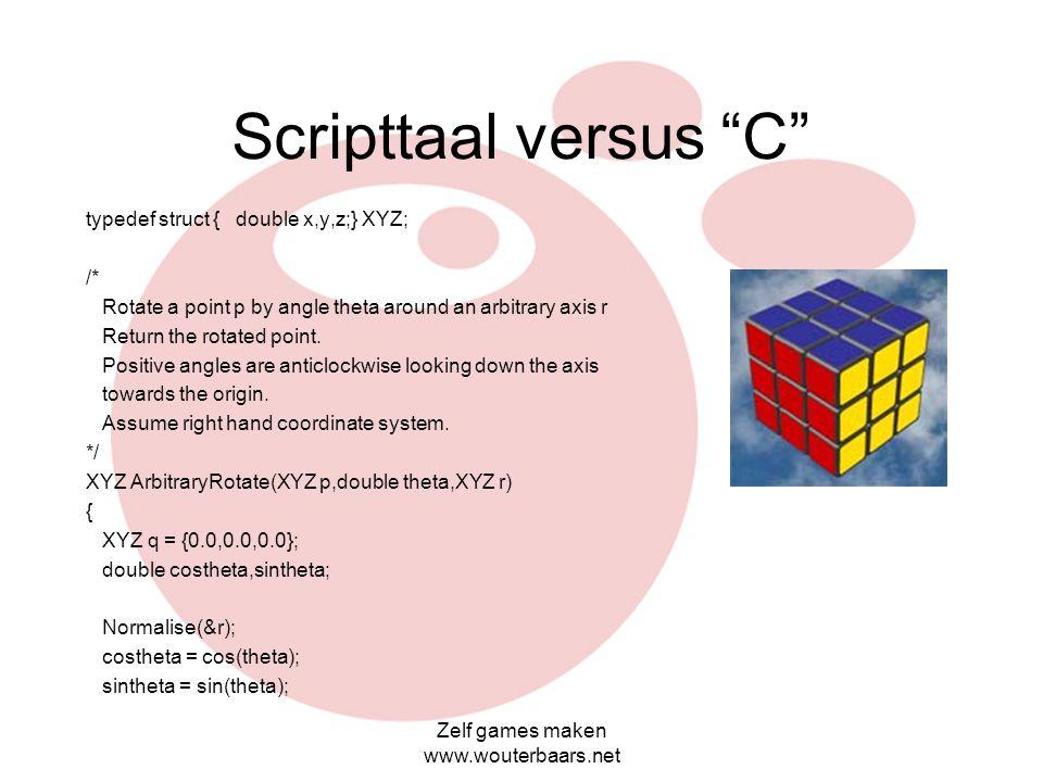 Zelf games maken www.wouterbaars.net Hoeveel vrije tijd heb je? - vervolg Programmeren in C of in een scripttaal?