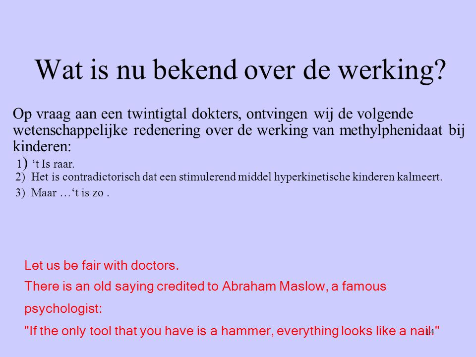 14 Wat is nu bekend over de werking.