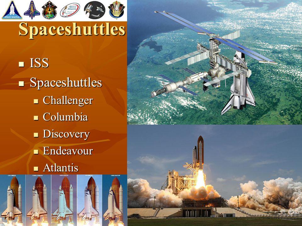Spaceshuttles ISS ISS Spaceshuttles Spaceshuttles Challenger Challenger Columbia Columbia Discovery Discovery Endeavour Endeavour Atlantis Atlantis