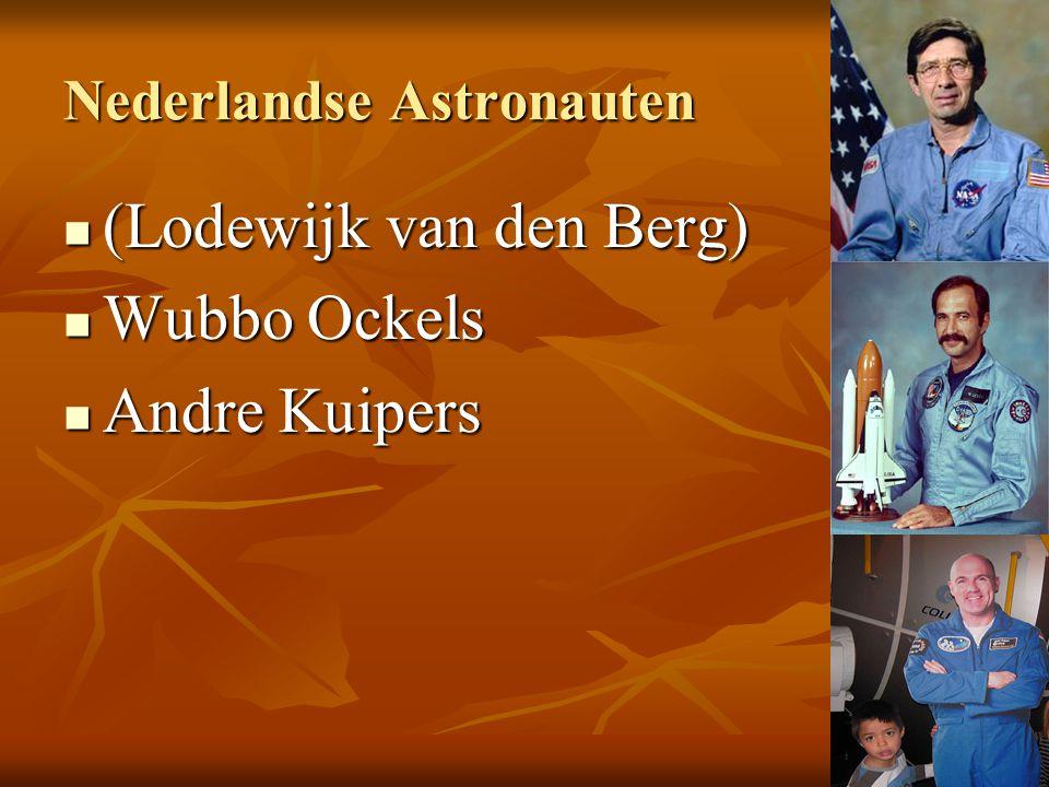 Nederlandse Astronauten (Lodewijk van den Berg) (Lodewijk van den Berg) Wubbo Ockels Wubbo Ockels Andre Kuipers Andre Kuipers