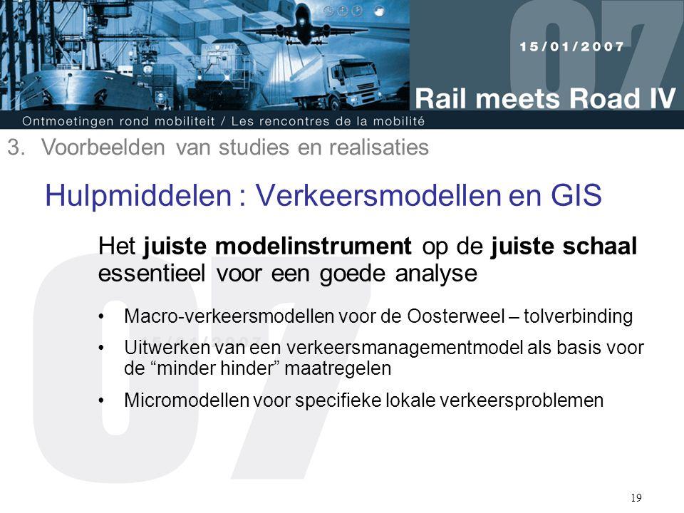 19 Hulpmiddelen : Verkeersmodellen en GIS Het juiste modelinstrument op de juiste schaal essentieel voor een goede analyse Macro-verkeersmodellen voor