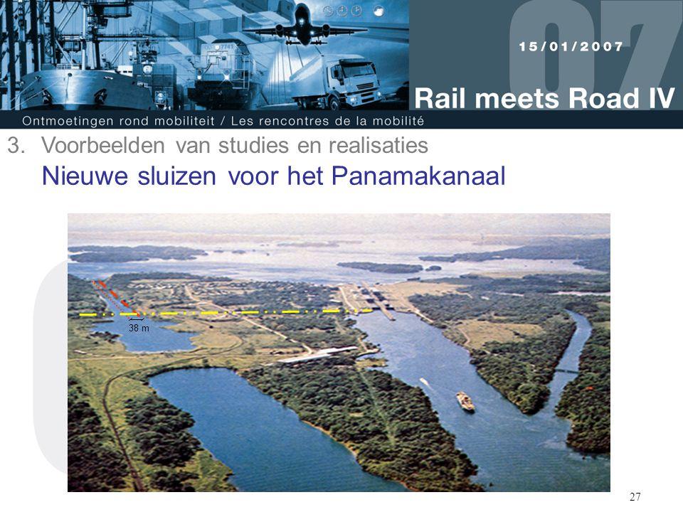 27 Nieuwe sluizen voor het Panamakanaal 38 m 3.Voorbeelden van studies en realisaties