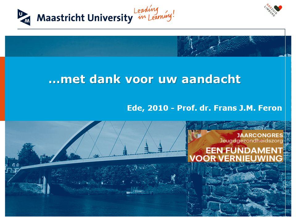 …met dank voor uw aandacht Ede, 2010 - Prof. dr. Frans J.M. Feron