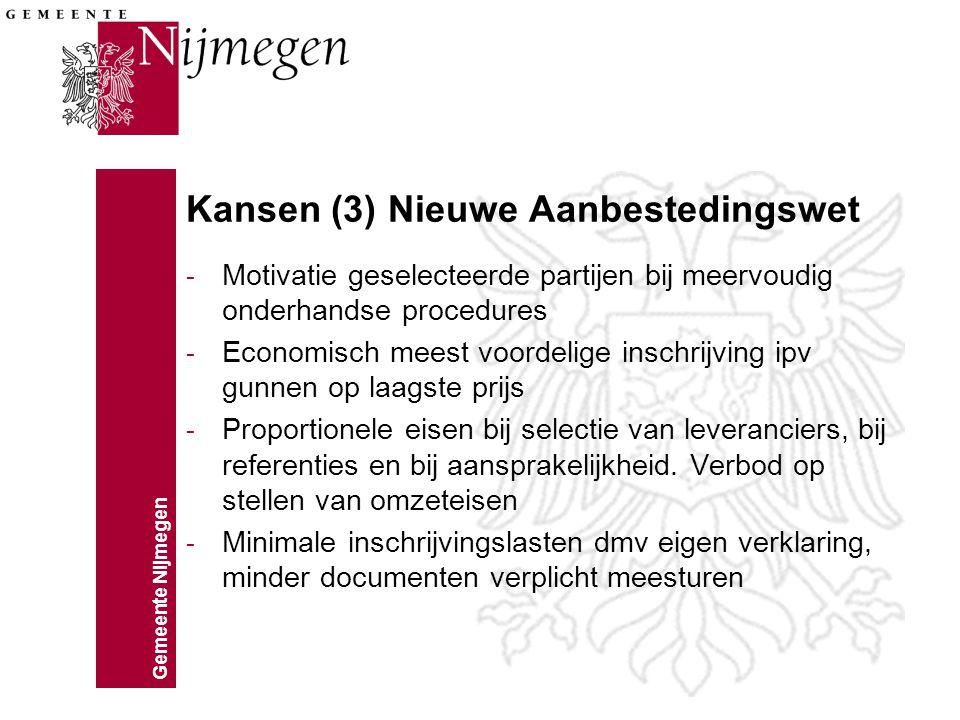 Gemeente Nijmegen Kansen (3) Nieuwe Aanbestedingswet - Motivatie geselecteerde partijen bij meervoudig onderhandse procedures - Economisch meest voord