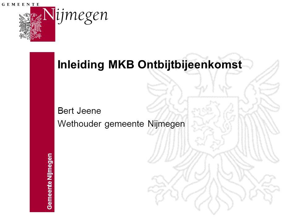 Gemeente Nijmegen Deelsessies (1) Doel: - Delen van kennis tussen beide groepen.