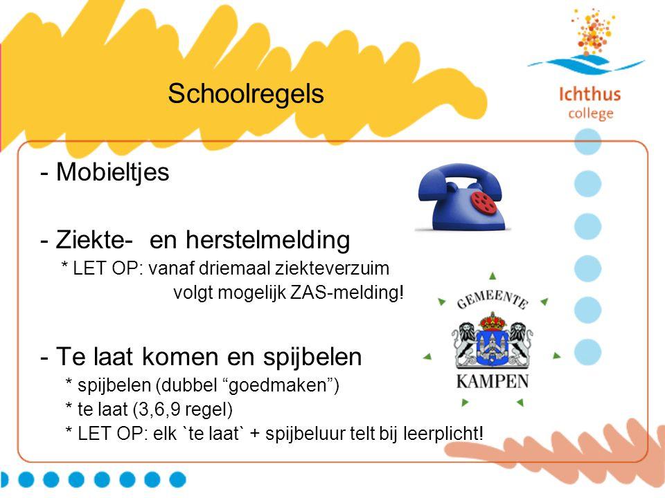 Schoolregels - Mobieltjes - Ziekte- en herstelmelding * LET OP: vanaf driemaal ziekteverzuim volgt mogelijk ZAS-melding! - Te laat komen en spijbelen