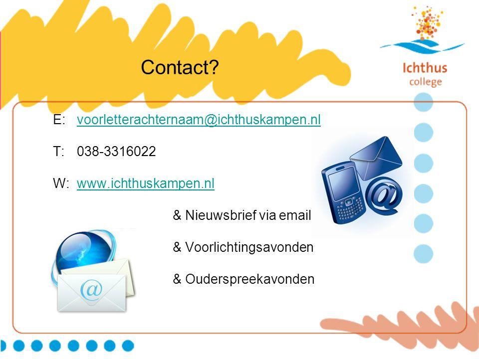 Contact? E: voorletterachternaam@ichthuskampen.nlvoorletterachternaam@ichthuskampen.nl T: 038-3316022 W: www.ichthuskampen.nlwww.ichthuskampen.nl & Ni