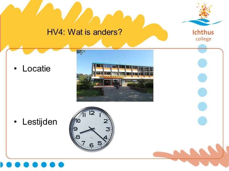 HV4: Wat is anders? Locatie Lestijden