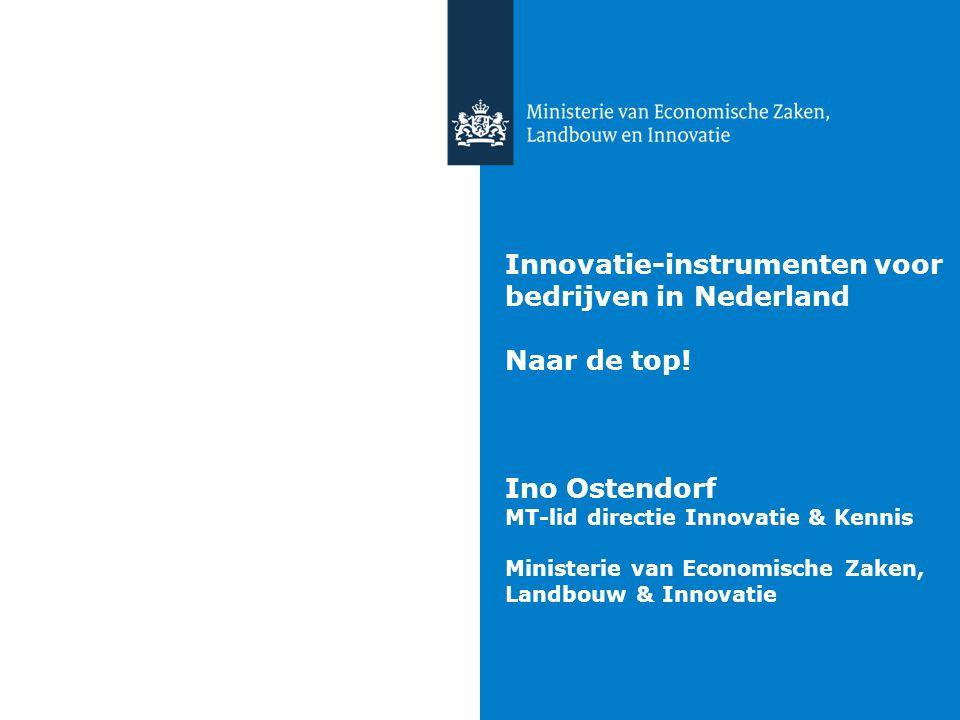 Innovatie-instrumenten voor bedrijven in Nederland Naar de top! Ino Ostendorf MT-lid directie Innovatie & Kennis Ministerie van Economische Zaken, Lan