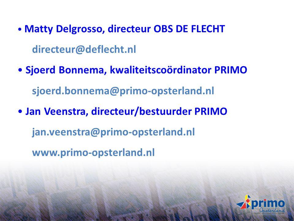 43 Matty Delgrosso, directeur OBS DE FLECHT directeur@deflecht.nl Sjoerd Bonnema, kwaliteitscoördinator PRIMO sjoerd.bonnema@primo-opsterland.nl Jan V