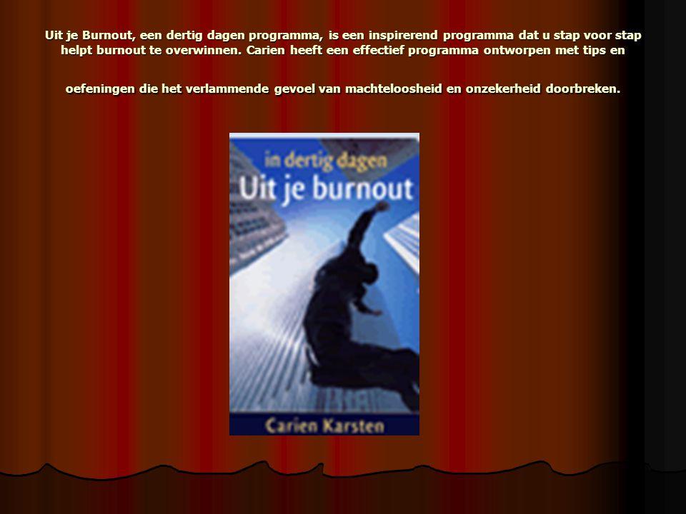 Uit je Burnout, een dertig dagen programma, is een inspirerend programma dat u stap voor stap helpt burnout te overwinnen.