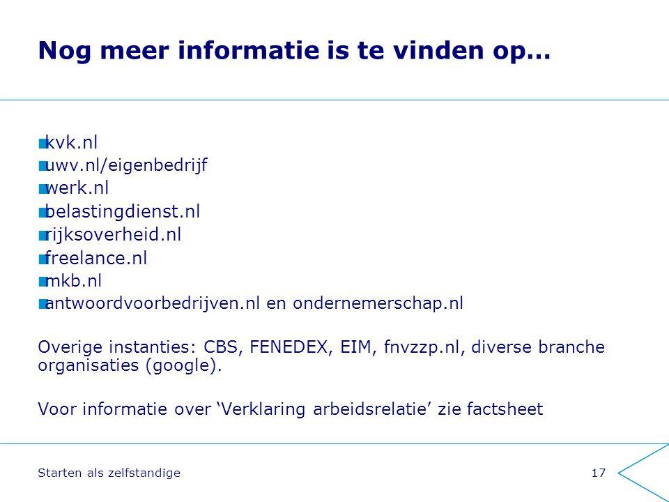 Starten als zelfstandige17 Nog meer informatie is te vinden op… kvk.nl uwv.nl/eigenbedrijf werk.nl belastingdienst.nl rijksoverheid.nl freelance.nl mk