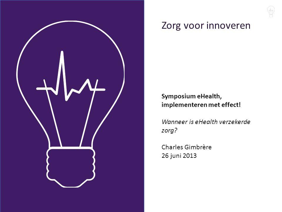 Zorg voor innoveren Symposium eHealth, implementeren met effect.