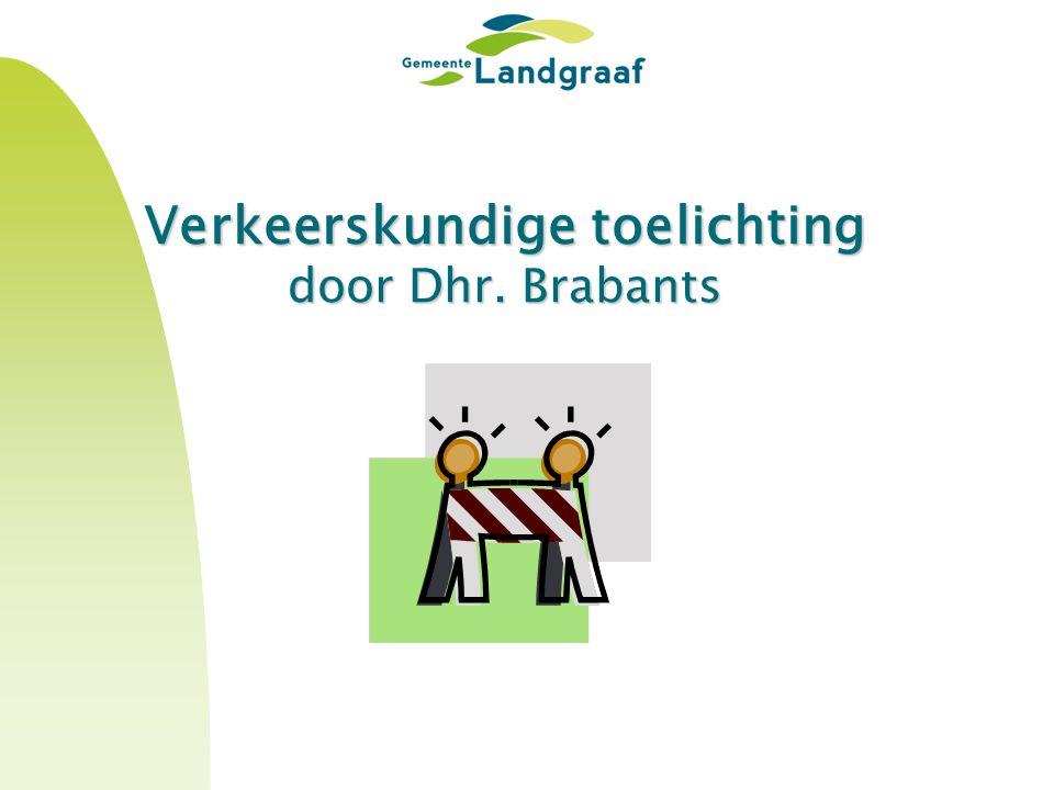 Verkeerskundige toelichting door Dhr. Brabants