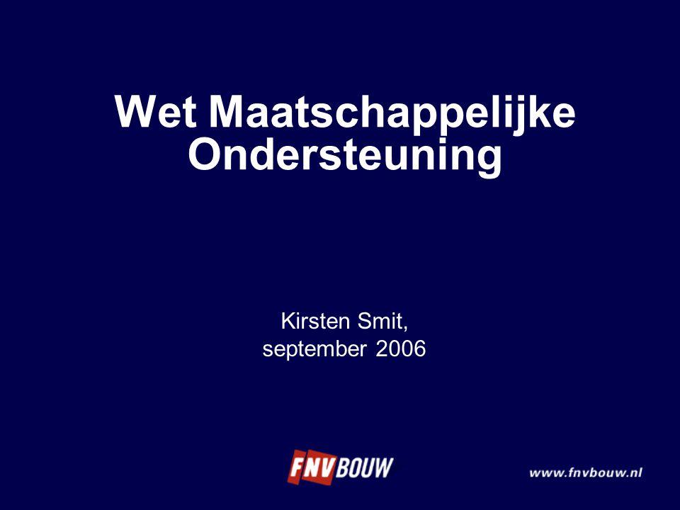 Wet Maatschappelijke Ondersteuning Kirsten Smit, september 2006
