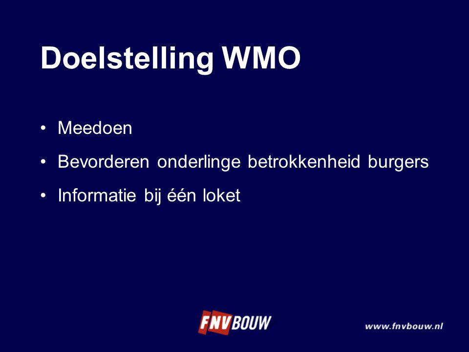 Doelstelling WMO Meedoen Bevorderen onderlinge betrokkenheid burgers Informatie bij één loket