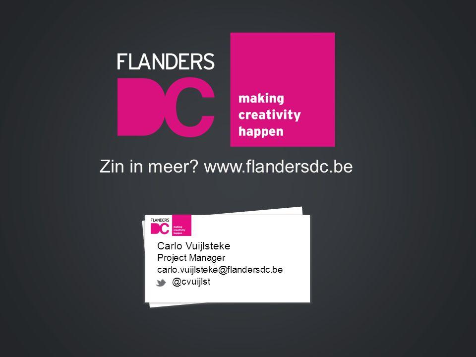 Carlo Vuijlsteke Project Manager carlo.vuijlsteke@flandersdc.be @cvuijlst Zin in meer.