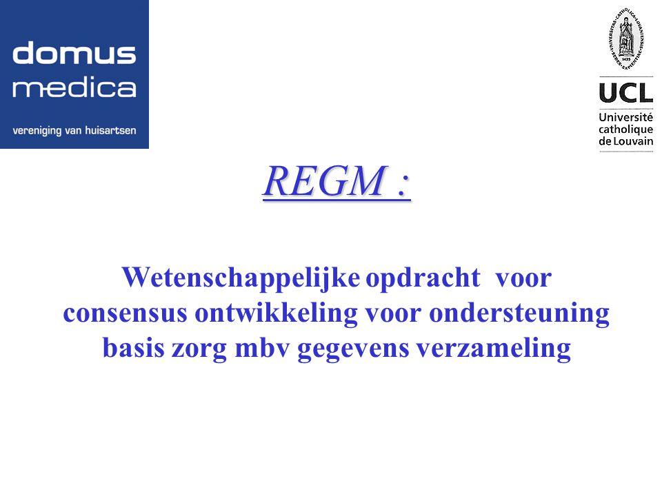 REGM : Wetenschappelijke opdracht voor consensus ontwikkeling voor ondersteuning basis zorg mbv gegevens verzameling