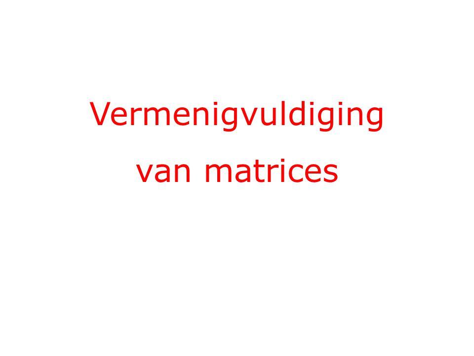 Vermenigvuldiging van matrices