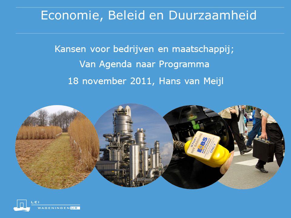 Economie, Beleid en Duurzaamheid Kansen voor bedrijven en maatschappij; Van Agenda naar Programma 18 november 2011, Hans van Meijl