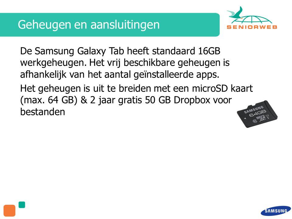 Geheugen en aansluitingen De Samsung Galaxy Tab heeft standaard 16GB werkgeheugen.